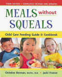 Book cover of Meals without squeals : child care feeding guide and cookbook
