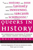 Book cover of Queers in history : the comprehensive encyclopedia of historical gays, lesbians, bisexuals, and transgenders