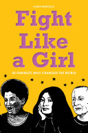 Book cover of Fight like a girl : 50 feminists who changed the world