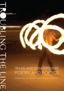 Book cover of Troubling the line : trans and genderqueer poetry and poetics