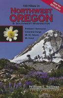 Book cover of Northwest Oregon & Southwest Washington : 100 hikes / travel guide
