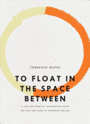 Book cover of To float in the space between : a life and work in conversation with the life and work of Etheridge Knight