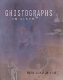 Book cover of Ghostographs : an album