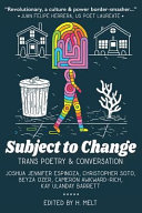 Book cover of Subject to change : trans poetry & conversation