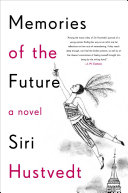 Book cover of Memories of the future : a novel