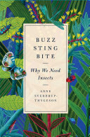Book cover of Buzz, sting, bite : why we need insects