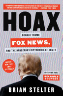 Book cover of Hoax : Donald Trump, Fox News, and the dangerous distortion of truth