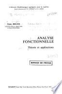 Analyse Fonctionnelle.Théorie et Applications