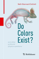 Book cover of Do colors exist? : and other profound physics questions