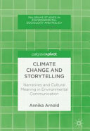 Book cover of Climate change and storytelling : narratives and cultural meaning in environmental communication