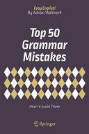 Book cover of Top 50 grammar mistakes : how to avoid them