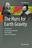 Book cover of The hunt for Earth gravity : a history of gravity measurement from Galileo to the 21st century