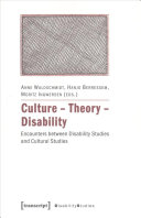 Culture - Theory - Disability : Encounters between Disability Studies and Cultural Studies, 1. Aufl., white and grey cover with red text