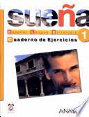 Suena Espanol lengua extranjera 1 Cuaderno de Ejercicios
