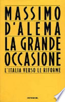 LA GRANDE OCCASIONE. L'Italia verso le Riforme