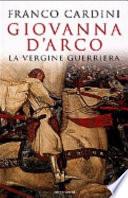 Giovanna d'Arco la vergine guerriera