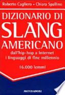 Dizionario di Slang Americano. Dall'Hip-hop a internet i linguaggi di fine millennio