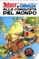 Asterix e Obelix alla conquista del Mondo