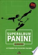 superalbum panini le figurine dal 1960 - 2000