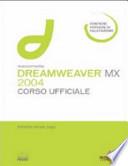 Macromedia Dreamweaver MX 2004. Corso ufficiale. Con CD-ROM