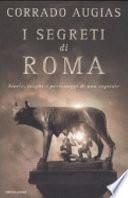 I segreti di Roma storie, luoghi e personaggi di una capitale