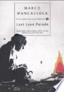 Last Love Parade: storia della cultura dance, della musica elettronica e dei miei anni