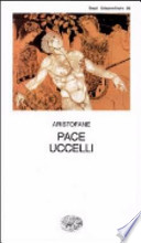 Aristofane. Pace Uccelli. Traduzione di Raffaele Cantarella
