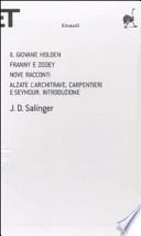 Cofanetto Salinger: Il giovane Holden-Franny e Zooey-Nove racconti-Alzate l'architrave, carpentieri e Seymour. Introduzione