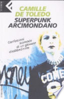 Superpunk, arcimondano. Confessioni scomode di un giovane disobbediente