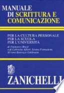 Manuale di scrittura e comunicazione per la cultura personale, per la scuola, per l'università