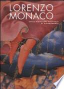Lorenzo Monaco. Dalla tradizione giottesca al rinascimento