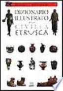 Dizionario della civiltà etrusca