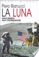 La luna: dallo sbarco alla colonizzazione