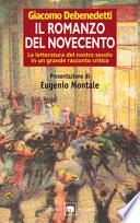 IL ROMANZO DEL NOVECENTO La letteratura del nostro secolo in un grande racconto critico