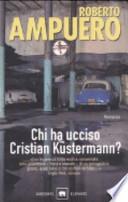 CHI HA UCCISO CRUSTIAN KUSTERMANN