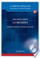 La recidiva. Questioni operative e strategie processuale. Con CD-ROM [Turtleback] Gentile Donati, Dino
