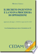 Il decreto ingiuntivo e la nuova procedura di opposizione. Con CD-ROM Iaselli, Michele