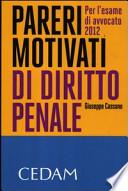 Pareri motivati di diritto penale. Per l'esame di avvocato 2012 Cassano, Giuseppe