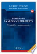 La nuova multiproprietà. Forme, disciplina e tutela del consumatore Cascella, Gianluca