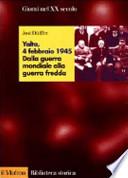 YALTA 4 FEBBRAIO 1945 DALLA GUERRA MONDIALE ALLA GUERRA FREDDA