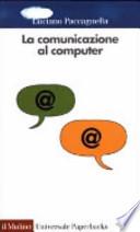 La comunicazione al computer sociologia delle reti telematiche