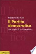 Il Partito democratico alle origini di un'idea politica
