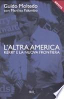 L'ALTRA AMERICA KERRY E LA NUOVA FRONTIERA