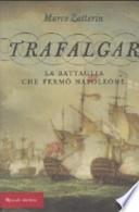 Trafalgar la battaglia che fermo Napoleone
