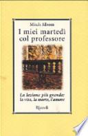 I MIEI MARTEDI' COL PROFESSORE