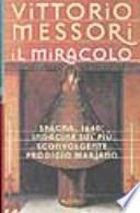 Il miracolo Spagna 1640 : indagine sul più sconvolgente prodigio mariano