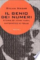 Il genio dei numeri. Storia di John Nash, matematico e folle