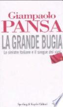 LA GRANDE BUGIA. Le Sinistre italiane e il sangue dei vinti