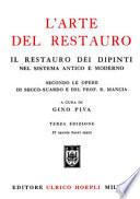 L'arte del Restauro. Il Restauro dei Dipinti nel Sistema Antico e Moderno secondo le Opere di Secco-Suardo e del Prof. R. Mancia