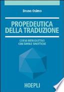 Propedeutica della traduzione corso introduttivo con tavole sinottiche